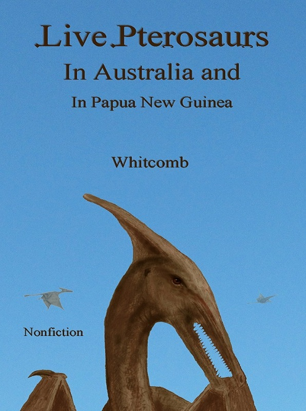 "book cover of ""Live Pterosaurs in Australia and in Papua New Guinea"""